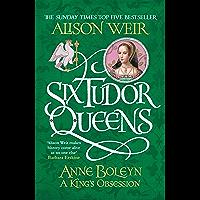 Six Tudor Queens: Anne Boleyn, A King's Obsession: Six Tudor Queens 2 (English Edition)