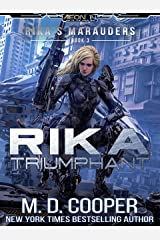 Rika Triumphant: A Tale of Mercenaries, Cyborgs, and Mechanized Infantry (Aeon 14: Rika's Marauders Book 3) Kindle Edition