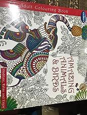 ADULT COLOURING BOOK - AMAZING ANIMALS & BIRDS