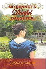 Mr Bennet's Dutiful Daughter: A Pride and Prejudice Variation Kindle Edition