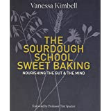 The Sourdough School Sweet Baking: Nourishing the Gut & the Mind