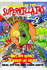 Invasion of the Supervillans: Raps and Rhymes to worry the galaxy Paperback