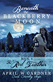 Beneath the Blackberry Moon: the Red Feather: Book 1 (Creek Country Saga) (English Edition)