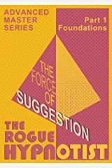 The Force of Suggestion: part 1 - Foundations. Kindle Edition