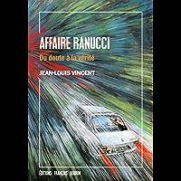 Affaire Ranucci: Du doute à la vérité (ESSAI)