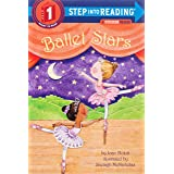 Ballet Stars (Step into Reading): Step Into Reading 1