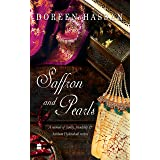 Saffron and Pearls: A Memoir of Family, Friendship & Heirloom Hyderabadi Recipes