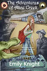The Adventures Of Alice Creek Kindle Edition