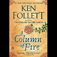 A Column of Fire: A Novel (Kingsbridge Book 3) (English Edition)