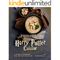 The Most Exclusive Harry Potter Cuisine: A Unique Cookbook for the Potter Heads