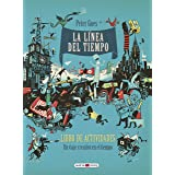 La línea del tiempo. Libro de actividades: Un viaje creativo en el tiempo (Libros para los que aman los libros)