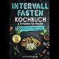 Intervallfasten Kochbuch & Ratgeber für Frauen: 150 einfache und leckere vegetarische Rezepte für ein gesundes und…