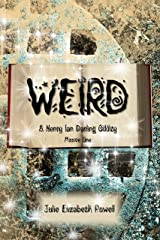 Weird: A Henry Ian Darling Oddity: Missive One Kindle Edition