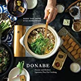 Donabe: Classic and Modern Japanese Clay Pot Cooking: Classic and Modern Japanese Clay Pot Cooking [A Cookbook]