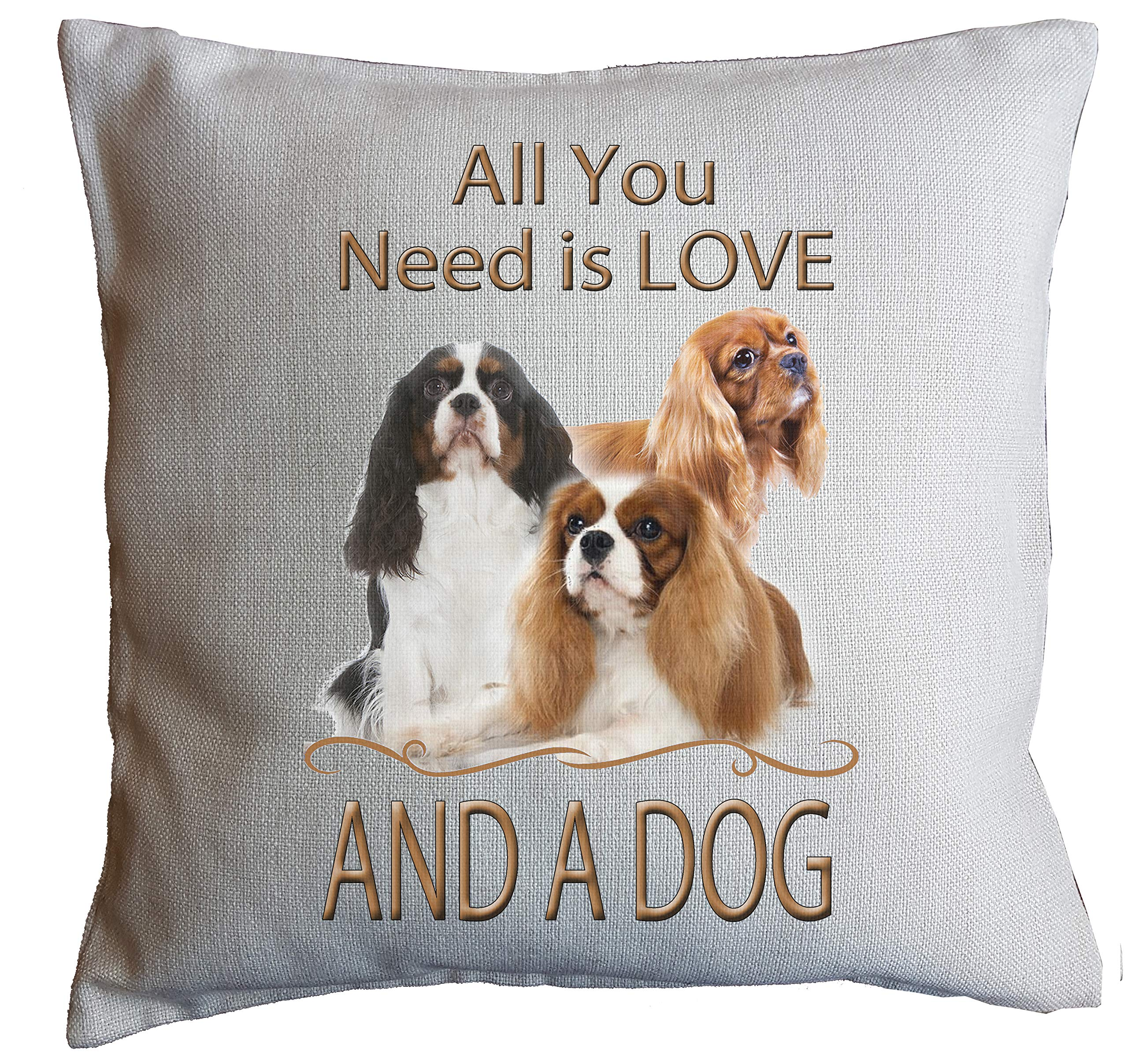 Cavalier King Charles Spaniel Dog Cushion. All You Need is Love and a Dog. Linen Effect. CAN BE Personalised. 40CMX40CM Concealed Zip, Machine Washable. (Complete Cushion)