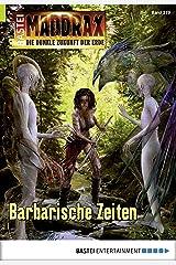 Maddrax - Folge 454: Barbarische Zeiten Kindle Ausgabe