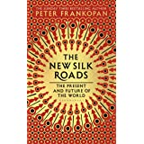 The New Silk Roads [Idioma Inglés]: The Present and Future of the World