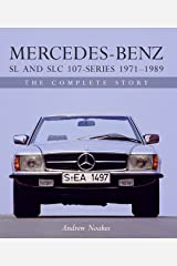 Mercedes-Benz SL and SLC 107-Series 1971-1989: The Complete Story (Crowood Autoclassics) Kindle Edition