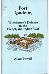 Fort Loudoun: Winchester's Defense in the French and Indian War Paperback