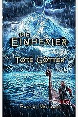 Die Einherjer: Tote Götter (German Edition) Kindle Edition