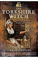 The Yorkshire Witch: The Life and Trial of Mary Bateman Paperback