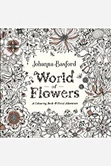 World of Flowers: A Colouring Book and Floral Adventure Paperback