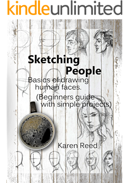 Sketching People Basics Of Drawing Human Faces Beginners Guide With Simple Projects Ebook Reed Karen Amazon In Kindle Store