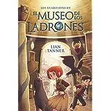 El museo de los ladrones: Los guardianes, libro I (LITERATURA JUVENIL - Narrativa juvenil)