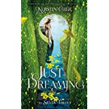 Just Dreaming: The Silver Trilogy, Book 3 (English Edition)