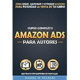 Curso Completo Amazon Ads para Autores: Cómo Crear, Gestionar y Optimizar Amazon Anuncios para Potenciar el Marketing y la Ve