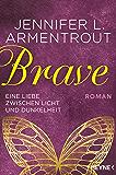 Brave - Eine Liebe zwischen Licht und Dunkelheit: Roman (Wicked-Serie 3)