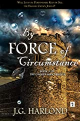 By Force of Circumstance (The Chosen Man Trilogy Book 3) Kindle Edition