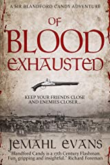 Of Blood Exhausted (Sir Blandford Candy Adventure Series Book 3) Kindle Edition