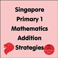 Singapore Primary 1 Mathematics Addition strategies