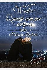 Winter- Quando Ami Per Sempre (The Season Trilogy Vol. 3) Formato Kindle