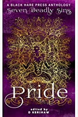 PRIDE: The Worst Sin of All (Seven Deadly Sins Book 1) Kindle Edition