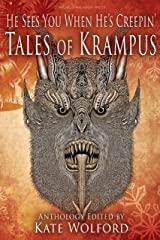 He Sees You When He's Creepin': Tales of Krampus Kindle Edition