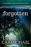 Forgotten (Twisted Cedar Mysteries Book 2) (English Edition)