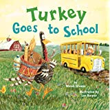 Turkey Goes to School: 5 (Turkey Trouble)