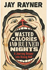 Wasted Calories and Ruined Nights: A Journey Deeper into Dining Hell Kindle Edition