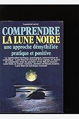 Comprendre la lune noire : Une approche démythifiée pratique et positive Broché
