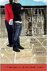 El sueño de Berlín (LITERATURA JUVENIL (a partir de 12 años) - Premio Anaya (Juvenil)) Versión Kindle