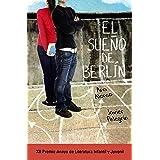 El sueño de Berlín (LITERATURA JUVENIL - Premio Anaya (Juvenil))