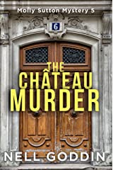 The Château Murder (Molly Sutton Mysteries Book 5) Kindle Edition