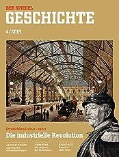 SPIEGEL GESCHICHTE 4/2018: Die industrielle Revolution