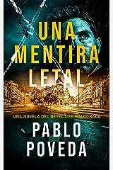 Una Mentira Letal: Una novela del detective Maldonado (Detective privado Javier Maldonado, novela negra española nº 1) Versión Kindle