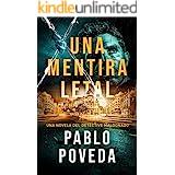 Una Mentira Letal: Una novela del detective Maldonado (Detective privado Javier Maldonado, novela negra española nº 1)
