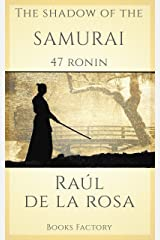 The Shadow of The Samurai. 47 Ronin. (English Edition) Versión Kindle