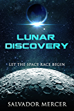 Lunar Discovery: Let the Space Race Begin (Discovery Series Book 1) (English Edition)