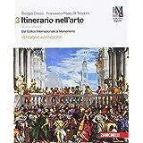 Itinerario nell'arte. Volume 3 con Museo digitale. Dal Gotico Internazionale al Manierismo. Versione arancione. Per le Scuole
